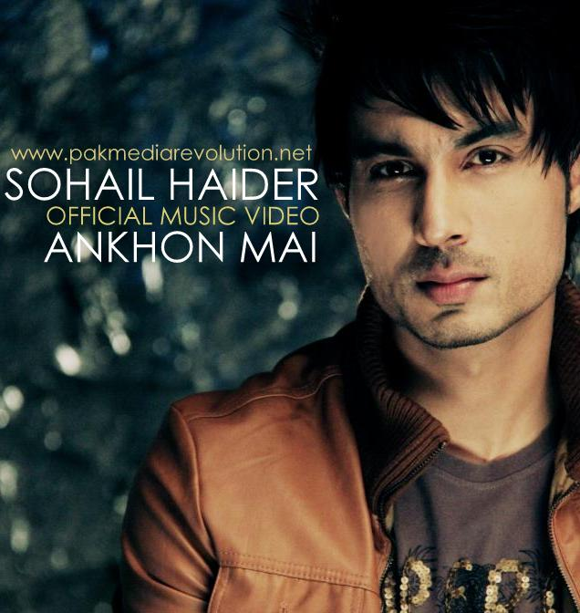 Ankhon Main By Sohail Haider Music Video