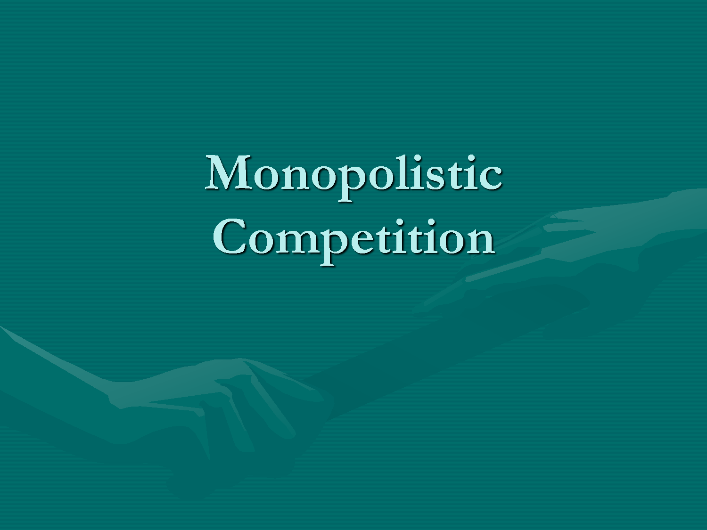 Define monopolistic competition