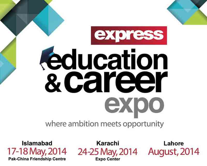 Express Education and Career Expo 2014 Lahore, Karachi, Islamabad